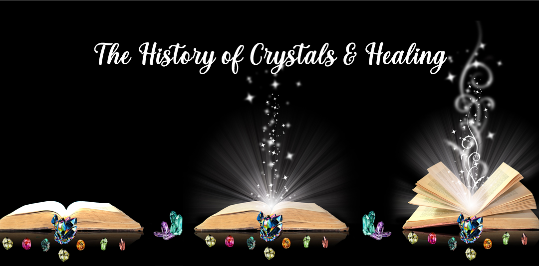 The History of Crystals & Healing